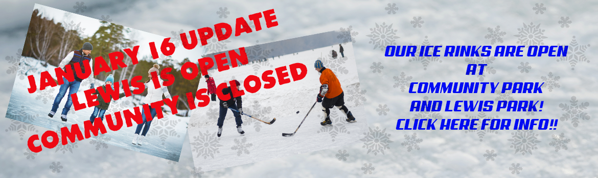 ICE RINKS LEWIS OPEN COMMUNITY CLOSED